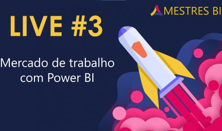 Live #3 de Power BI – Mercado de trabalho com Power BI